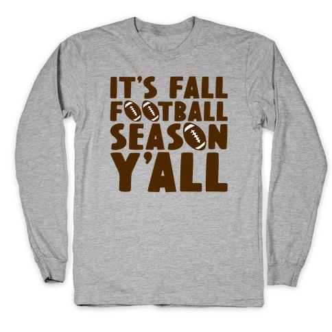 It's Fall Football Season Y'all Long Sleeve T-Shirt