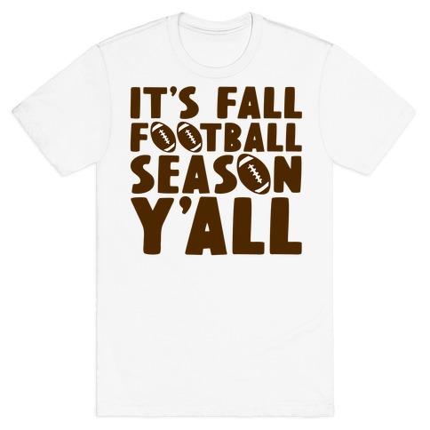 It's Fall Football Season Y'all T-Shirt
