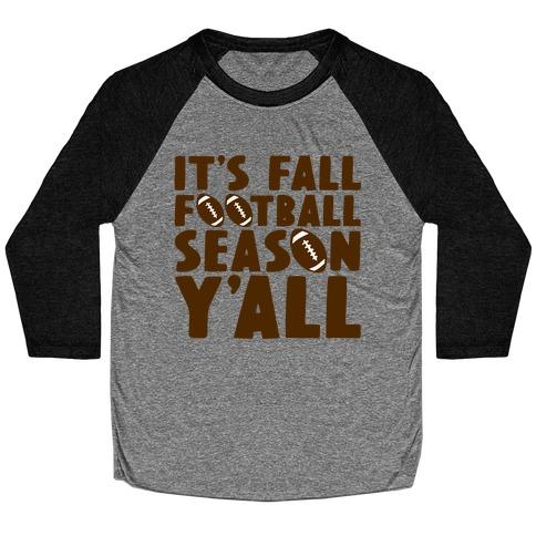 It's Fall Football Season Y'all Baseball Tee