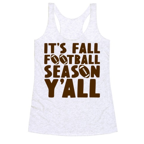 It's Fall Football Season Y'all Racerback Tank Top