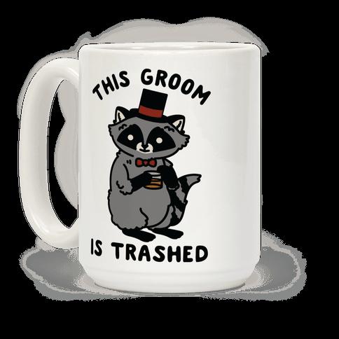This Groom is Trashed Raccoon Bachelor Party Coffee Mug