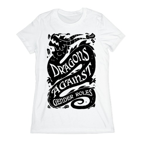 Dragons Against Gender Roles Womens T-Shirt