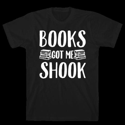 Books Got Me Shook White Print Mens T-Shirt