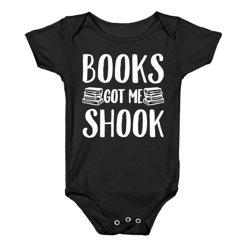 Books Got Me Shook White Print Baby Onesy