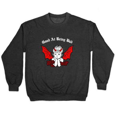 Good At Being Bad (white) Pullover