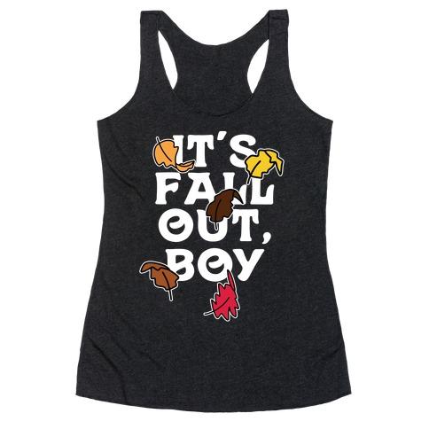 It's Fall Out, Boy Racerback Tank Top