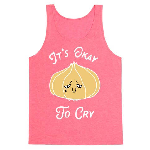 It's Okay to Cry (Onion) Tank Top