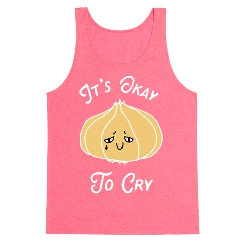 It's Okay to Cry (Onion) Tank Top