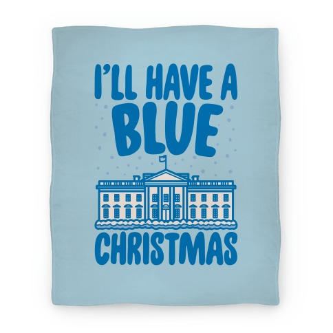 I'll Have A Blue Christmas Political Parody Blanket