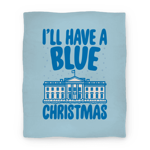 I'll Have A Blue Christmas Political Parody Blanket