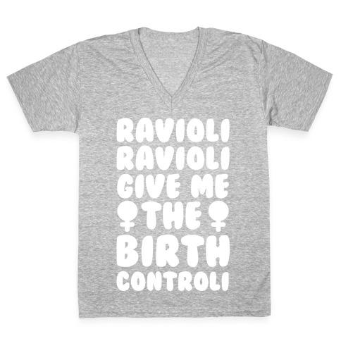 Ravioli Ravioli Give Me The Birth Controli V-Neck Tee Shirt