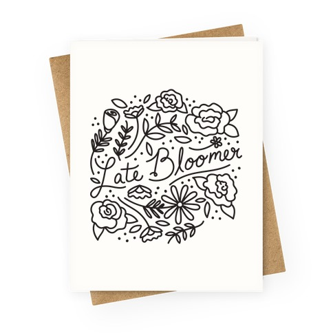 Late Bloomer Floral Greeting Card