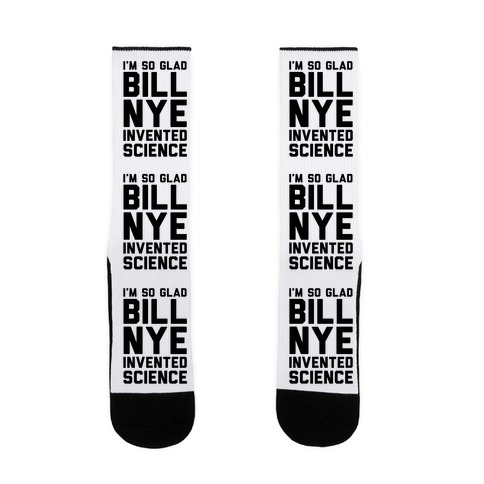 I'm So Glad Bill Nye Invented Science Sock