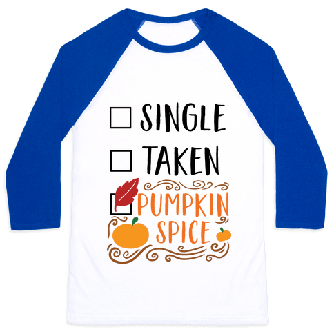 In A Relationship With Pumpkin Spice Baseball Tee