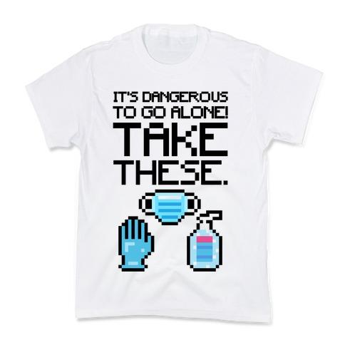 It's Dangerous To Go Alone Take These Social Distancing Parody Sticker Sheet Kids T-Shirt
