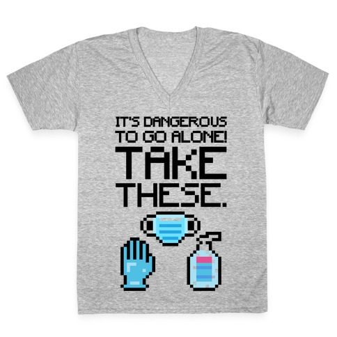 It's Dangerous To Go Alone Take These Social Distancing Parody Sticker Sheet V-Neck Tee Shirt