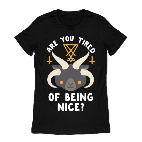 Are You Tired of Being Nice Cute Satan Womens T-Shirt