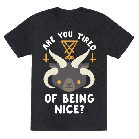 Are You Tired of Being Nice Cute Satan T-Shirt