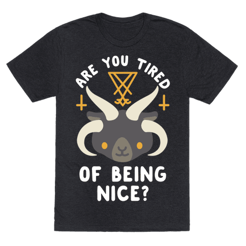 Are You Tired of Being Nice Cute Satan Mens/Unisex T-Shirt