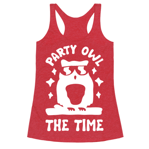 Party Owl The Time Racerback Tank Top