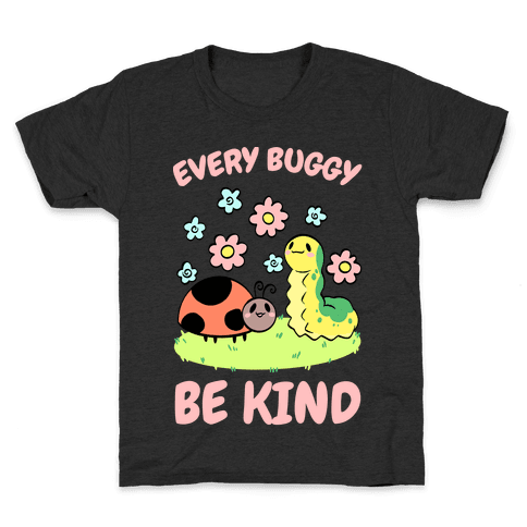 Every Buggy Be Kind Kids T-Shirt