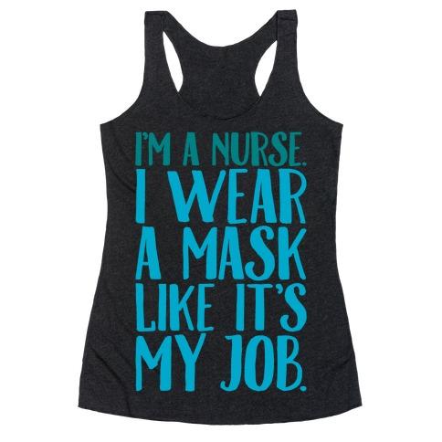 I'm A Nurse I Wear A Mask Like It's My Job White Print Racerback Tank Top
