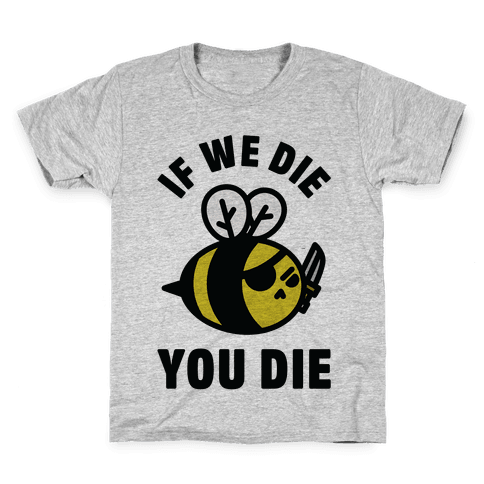 If We Die You Die Kids T-Shirt