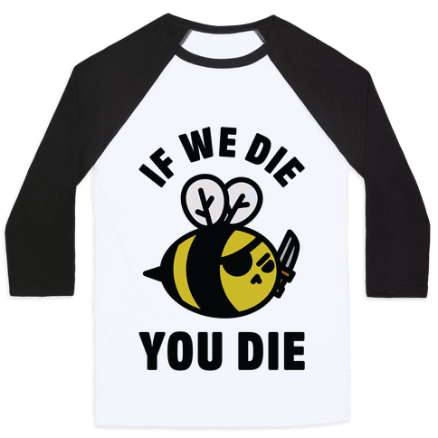 If We Die You Die Baseball Tee