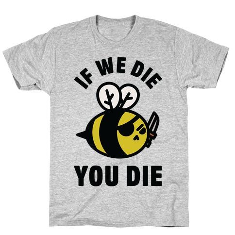 If We Die You Die T-Shirt