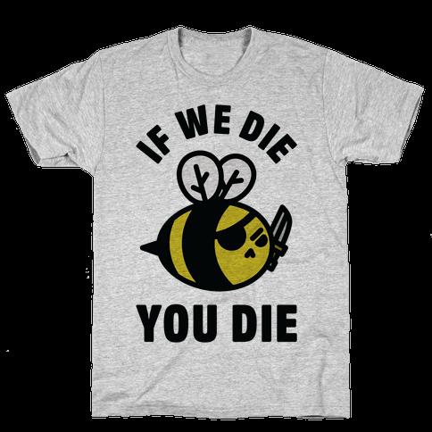 If We Die You Die Mens T-Shirt