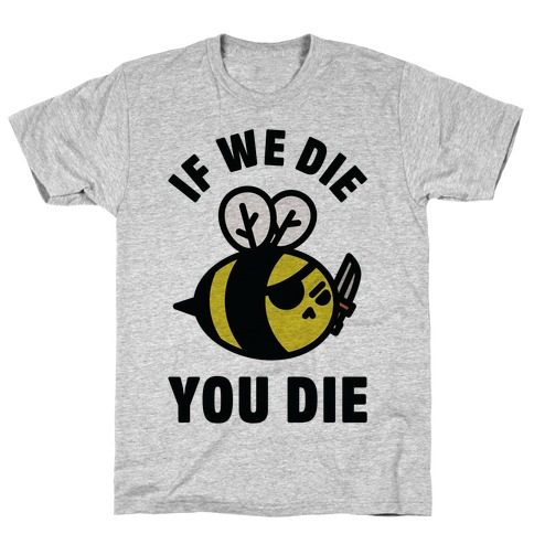 If We Die You Die T-Shirt
