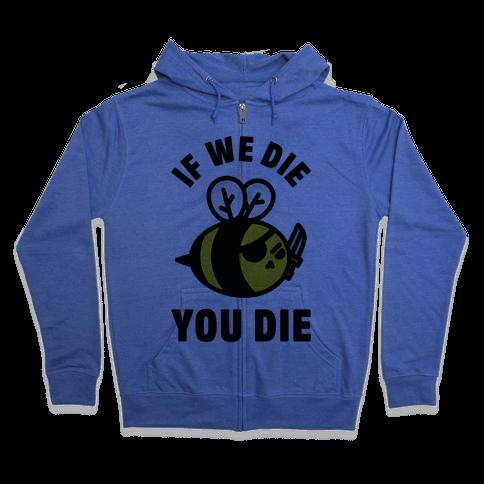 If We Die You Die Zip Hoodie