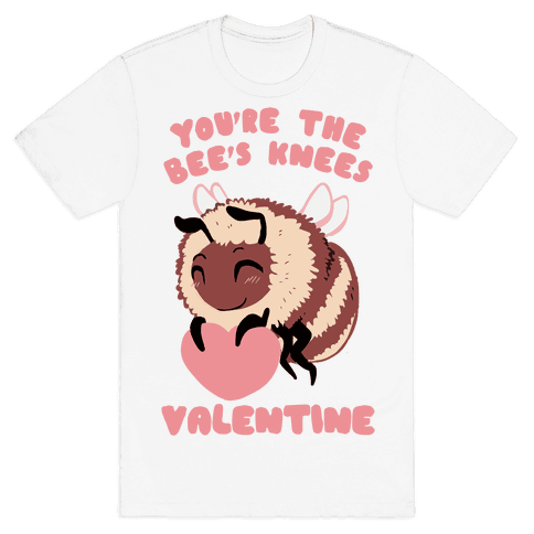 You're The Bee's Knees, Valentine Mens T-Shirt