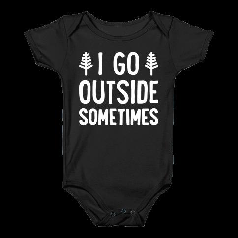 I Go Outside Sometimes Baby Onesy