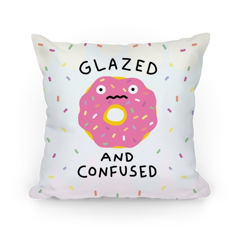 Glazed And Confused Pillow