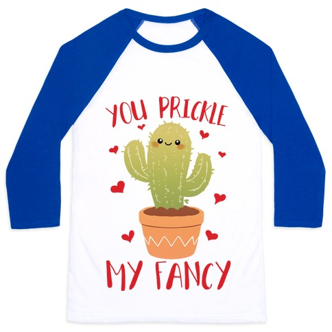 You Prickle My Fancy Baseball Tee
