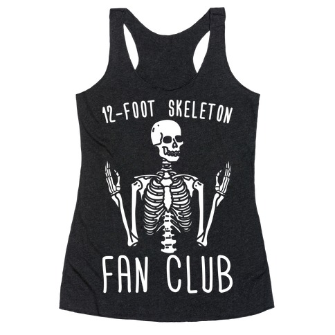 12-Foot Skeleton Fan Club Racerback Tank Top