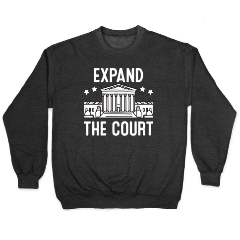 Expand The Court Pullover