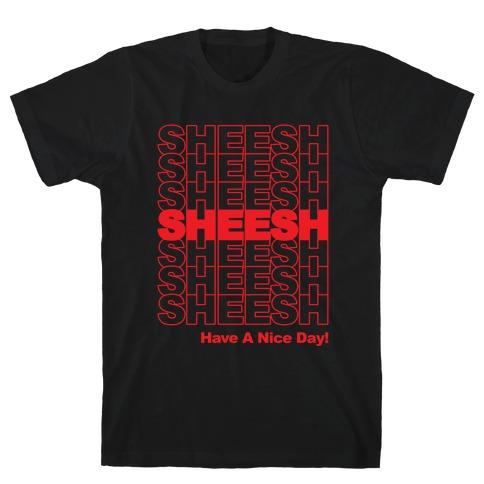 Sheesh (Grocery Bag) T-Shirt