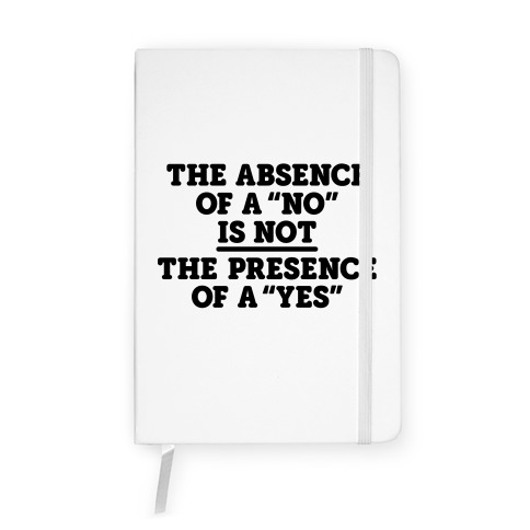 """The Absence Of A """"No"""" Is Not The Presence Of A """"Yes"""" - Consent Notebook"""
