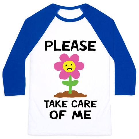 Please Take Care Of Me Flower Baseball Tee