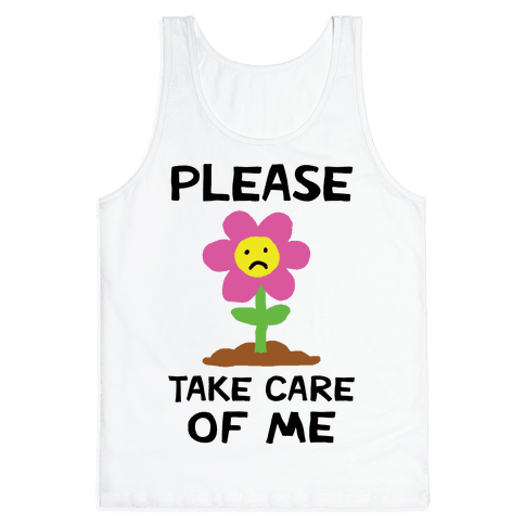 Please Take Care Of Me Flower Tank Top