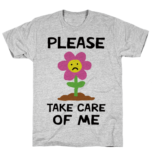Please Take Care Of Me Flower Mens T-Shirt
