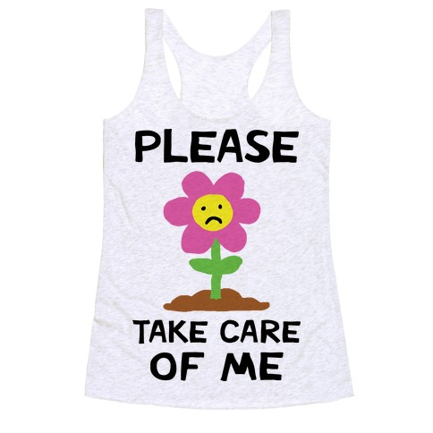 Please Take Care Of Me Flower Racerback Tank Top
