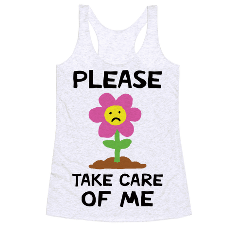 Please Take Care Of Me Flower