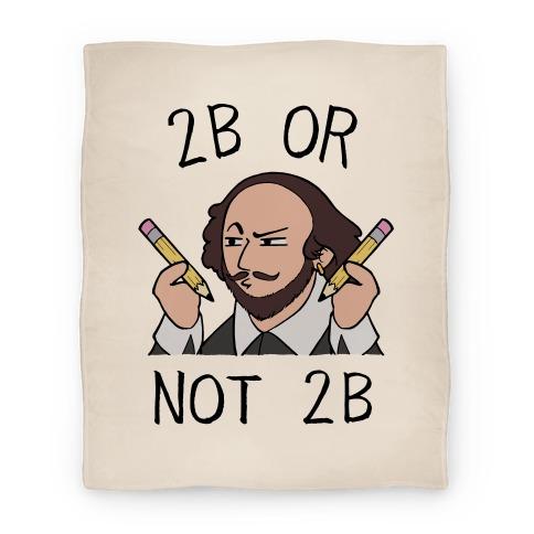 2B Or Not 2B Blanket