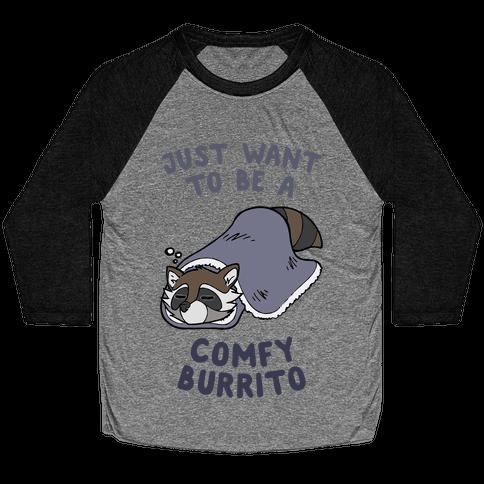 Just Want To Be A Comfy Raccoon Burrito Baseball Tee