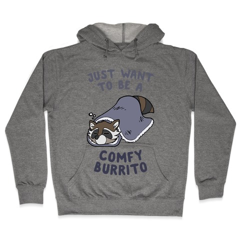 Just Want To Be A Comfy Raccoon Burrito Hooded Sweatshirt