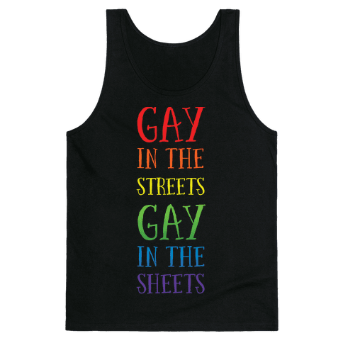 Gay in the Streets, Gay in the Sheets Tank Top