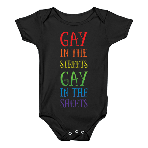 Gay in the Streets, Gay in the Sheets Baby Onesy